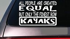 "Kayaks all people equal 6"" sticker *E629* kayaking canoe paddle oar"