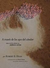 A Traves de los Ojos del Condor: Una Vision Aerea de America Latina by Robert B.