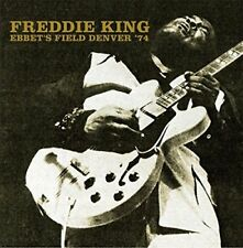 Freddie King - Ebbets Field, Denver 74 [CD]