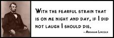 Wall Quote - ABRAHAM LINCOLN - With the fearful strain that is on me night and d