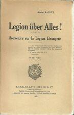 LEGION ÜBER ALLES ! SOUVENIRS SUR LA LEGION ETRANGERE - A. RAULET -1936-
