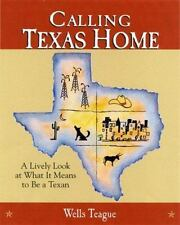 NEW - Calling Texas Home: A Lively Look at What it Means to be a Texan