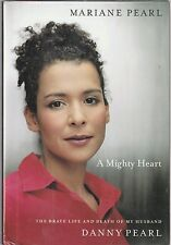 A Mighty Heart : The Brave Life and Death of My Husband Danny Pearl