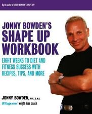 Jonny Bowden's Shape up Workbook : Eight Weeks to Diet and Fitness Success...