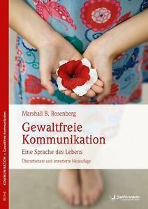Gewaltfreie Kommunikation Eine Sprache des Lebens Marshall B. Rosenberg Buch