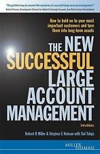 The New Successful Large Account Management: How to Hold Onto Your Most...