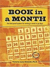 Book in a Month: The Fool-Proof System for Writing a Novel in 30 Days SHIPS FREE