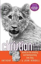Christian the Lion by Rendall, John, Bourke, Anthony