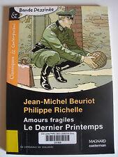 BD Amours Fragiles - Le Dernier Printemps Beuriot et Richelle Magnard Casterman