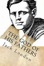 The God of His Fathers: Tales on the Klondyke by London, Jack -Paperback