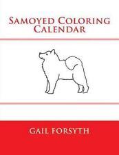 Samoyed Coloring Calendar by Gail Forsyth (2015, Paperback)