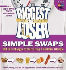 The Biggest Loser Simple Swaps : 100 Easy Changes to Start Living a Healthier Li