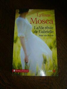 """LIVRE """"LA VIE REVEE DE GABRIELLE"""" (Muse des Renoir) par Lyliane Mosca - 2018-"""
