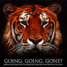 Very Good, Going, Going, Gone: Animals and Plants on the Brink of Extinction and