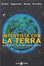 INTERVISTA CON LA TERRA. LA PIÙ BELLA STORIA DEL NOSTRO PIANETA