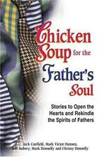Chicken Soup for the Father's Soul: 101 Stories - Ex-Library Copy