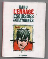 BARU L'enragé. Esquisses et crayonnés. Le Pythagore éditions 2004. EO. Neuf