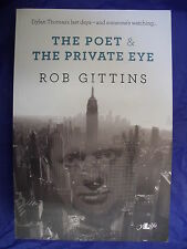 THE POET & THE PRIVATE EYE Rob Gittins Dylan Thomas fiction