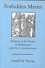 Forbidden Matter: Religion in the Drama of Shakespeare and His Contemporaries b