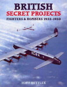 British Secret Projects: Fighters and Bombers 1935-... by Buttler, Tony Hardback