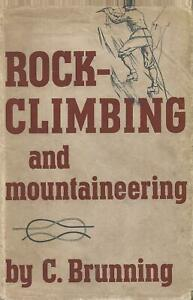 Rock Climbing and Mountaineering by C. Brunning (Hardback. New Revised ed. 1946)