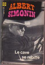 Albert Simonin - Le cave se rebiffe - 1967 poche noire n°15
