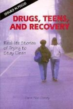 Drugs, Teens, and Recovery: Real-Life Stories of Trying to Stay Clean (Issues in