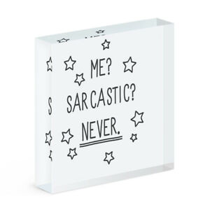 Me Sarcastic Never Acrylic Photo Block Frame Sarcastic Funny