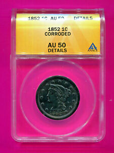 1852 LIBERTY HEAD PENNY LARGE PENNY AU 50 ANACS AUTHENTICATED