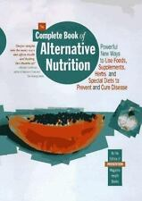 The Complete Book of Alternative Nutrition: Powerful New Ways to Use Foods
