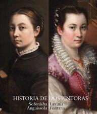 CATÁLOGO HISTORIA DE DOS PINTORAS SOFONISBA ANGUISSOLA Y LAVINIA FONTANA