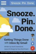 Snooze. Pin. Done. Getting Things Done with Inbox by Gmail : Tips and...