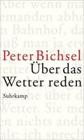 Bichsel, Peter - Über das Wetter reden: Kolumnen 2012-2015 /3