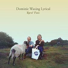 DOMINIC WAXING LYRICAL - RURAL TONIC   CD NEU