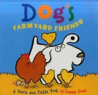 Dog's Farmyard Friends : A Touch and Tickle Book, Hardcover by Dodd, Emma, Br...