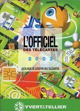 L'OFFICIEL DES TELECARTES 2003 - YVERT ET TELLIER - NEUF