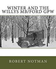 NEW Winter and the Willys MB/Ford GPW by Robert Notman