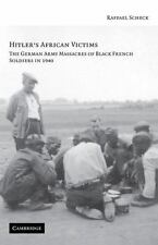 Hitler's African Victims: The German Army Massacres of Black French Soldiers in