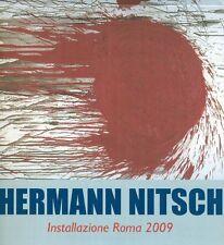 NITSCH Hermann, Installazione Roma 2009. Hofficinad'Arte