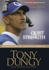 Quiet Strength : The Principles, Practices, and Priorities of a Winning Life by