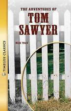 NEW The Adventures of Tom Sawyer (Timeless) (Timeless Classics) by Mark Twain