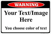 "Warning Sign Personalized 8"" x 12"" Aluminum Metal Customize with Text or Picture"
