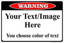 """Warning Sign Personalized 8"""" x 12"""" Aluminum Metal Customize with Text or Picture"""