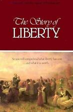 The Story of Liberty: So You Will Comprehend What Liberty Has Cost, ...and What