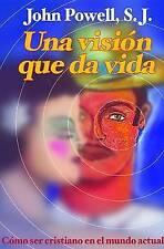 Una Vision Que Da Vida: Cómo ser cristiano en el mundo actual (Spanish Edition)