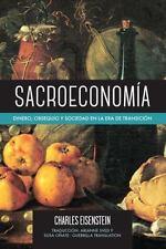 Sacroeconomía: Dinero, Obsequio y Sociedad en la Era de Transición, Eisenstein,
