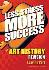 Less Stress More Success Art History Leaving Cert - New Book Áine Ní Chárthaigh
