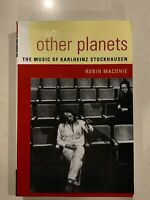 Other Planets : The Music of Karlheinz Stockhausen by Robin Maconie (PB)