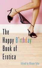 Excellent, The Happy Birthday Book of Erotica, , Book