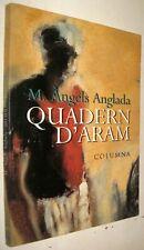 QUADERN D´ARAM - M. ANGELS ANGLADA - EN CATALAN
